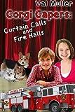 Curtain Calls & Fire Halls (Corgi Capers) (Volume 3)