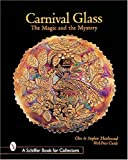 img - for Carnival Glass: The Magic and the Mystery (A Schiffer Book for Collectors) book / textbook / text book
