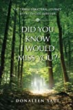 Did You Know I Would Miss You?: The Transformational Journey of the Suicide Survivor
