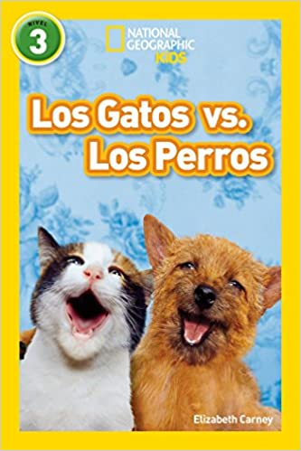 Los Gatos vs. Los Perros National Geographic par Ninos, Nivel 3 / National Geographic Kids, Level 3: Amazon.es: Elizabeth Carney: Libros