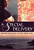 img - for A Special Delivery: Mother-Daughter Letters From Afar book / textbook / text book