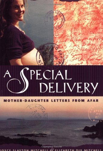 A Special Delivery: Mother-Daughter Letters From Afar