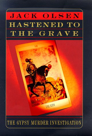 Read Online Hastened to the Grave: The Gypsy Murder Investigation pdf