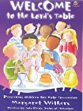 img - for Welcome to the Lord's Table: Preparing Children for Holy Communion book / textbook / text book