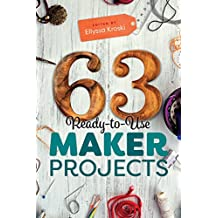 63 Ready-to-Use Maker Projects