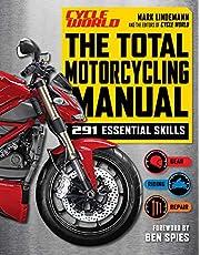The Total Motorcycling Manual: | 2020 Paperback | 291 Skills | Beginner Riders Guide | Repair | Tune | Maintain | Gear