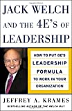 Jack Welch and the 4 E's of Leadership, Jeffrey A. Krames, 0071457801