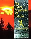 Inner Structure of Tai Chi: Tai Chi Chi Kung I