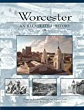 Worcester: An Illustrated History