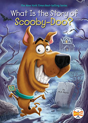 What Is the Story of Scooby-Doo? (What Is the Story Of?) (Tv Story Game Toy Mania)