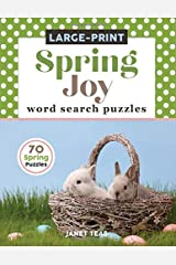 Spring Joy Large-Print Word Search Puzzles: 70 Spring Puzzles in Large Print (Search the Seasons Series) Paperback