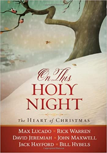 The Heart Of Christmas.On This Holy Night The Heart Of Christmas Thomas Nelson