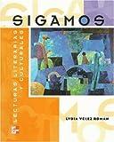 Sigamos : Lecturas Literarias y Culturales, Velez, Lydia and Kiraithe-Cordova, Jacqueline, 007053814X