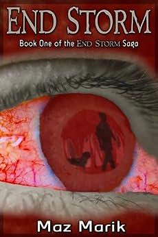 End Storm (The End Storm Saga Book 1) by [Marik, Maz]