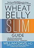 img - for Wheat Belly Slim Guide: The Fast and Easy Reference for Living and Succeeding on the Wheat Belly Lifestyle book / textbook / text book