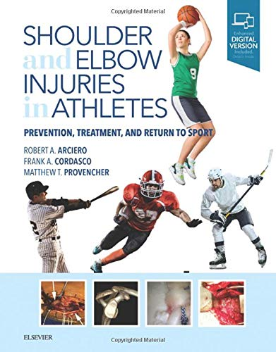 Shoulder and Elbow Injuries in Athletes: Prevention, Treatment and Return to ()