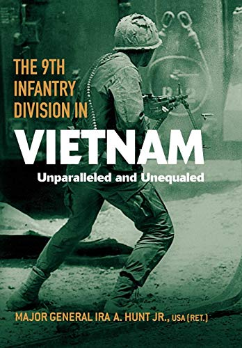 The 9th Infantry Division in Vietnam: Unparalleled and Unequaled (American Warrior Series) ()