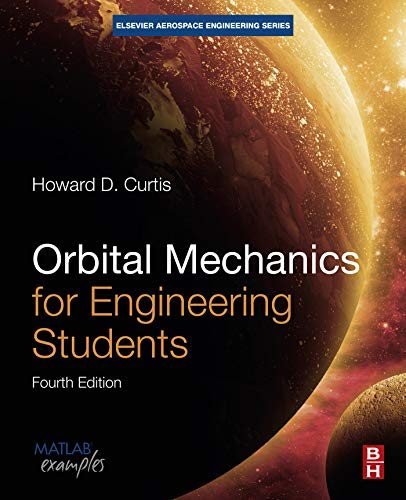 - Orbital Mechanics for Engineering Students (Aerospace Engineering)