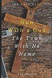 img - for Nun with a Gun: Town with No Name book / textbook / text book