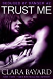 Trust Me (Seduced by Danger Book 2)