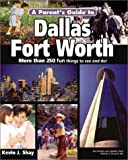 A Parent's Guide to Dallas-Fort Worth (Parent's Guide Press Travel series)