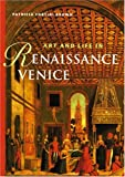 Art and Life in Renaissance Venice, Patricia Fortini Brown, 0131833383