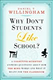 Why Don't Students Like School?, Daniel T. Willingham, 0470279303