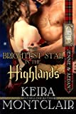 The Brightest Star in the Highlands: Jennie and Aedan (Clan Grant Series) (Volume 7)