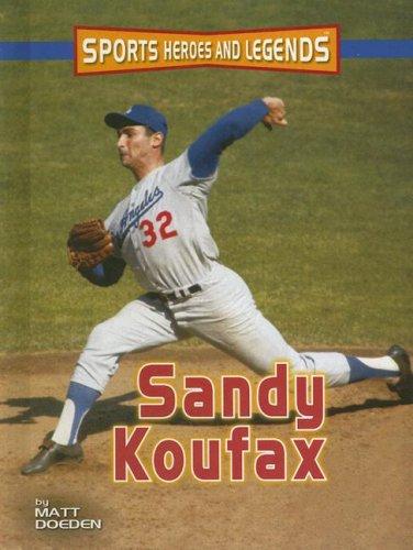 Read Online Sandy Koufax (Sports Heroes And Legends) pdf epub