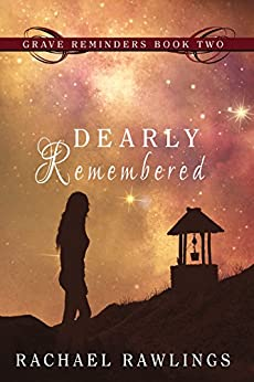 Dearly Remembered: Grave Reminders Book 2 by [Rawlings, Rachael]