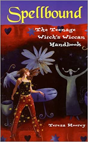 Kostenloser Download Bücherwurm Spellbound: The Teenage Witch's Wiccan Handbook ePub by Teresa Moorey