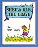 Sheila Rae, the Brave, Kevin Henkes, 1591123267