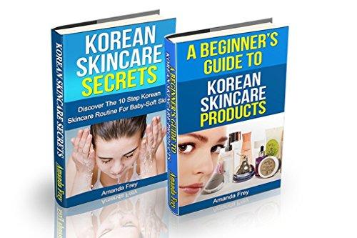 Skin Care: The Korean Skin Care Box Set: Korean Skin Care Secrets & A Beginner's Guide to Korean Skin Care Products (Skin...