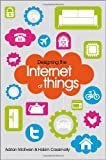 Designing the Internet of Things, Adrian McEwen and Hakim Cassimally, 111843062X