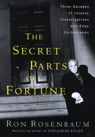 Download The Secret Parts of Fortune: Three Decades of Intense Investigations and Edgy Enthusiasms ebook