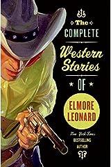 The Complete Western Stories of Elmore Leonard Paperback