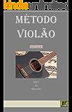 Método Violão: Fácil de Aprender