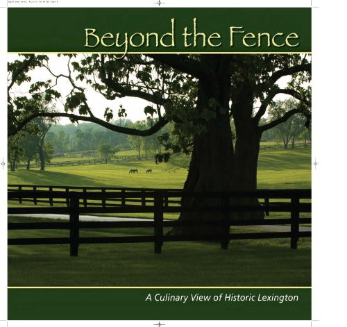 Beyond the Fence: A Culinary View of Historic Lexington