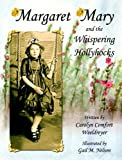 Margaret Mary and the Whispering Hollyhocks, Carolyn Comfort Weeldreyer, 1598794175