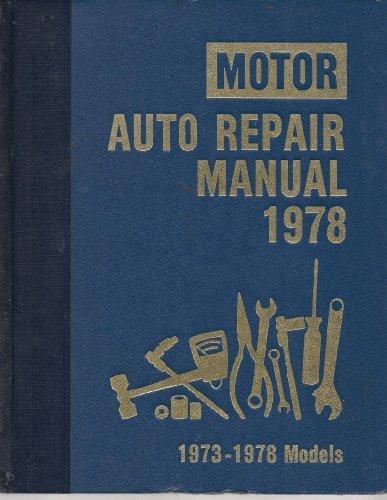 Motor Auto Repair Manual, 1978: 1973-1978 Models ()