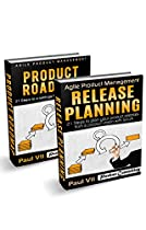 AGILE PRODUCT MANAGEMENT: (BOX SET): PRODUCT ROADMAP: 21 STEPS & RELEASE PLANNING 21 STEPS (SCRUM, SCRUM MASTER, AGILE DEVELOPMENT, AGILE SOFTWARE DEVELOPMENT)