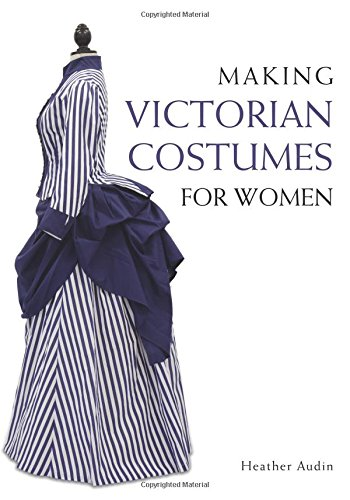 1900 Costumes (Making Victorian Costumes for)