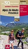 Alpes de Haute Provence Les 30 plus beaux sentiers