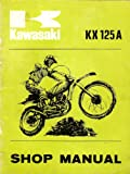 Kawasaki KX 125 A Motorcycle Shop Manual (99997-716)