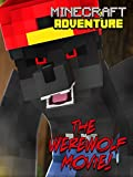 Clip: The Werewolf Movie! - Minecraft Adventure