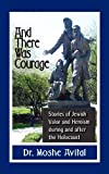 And There Was Courage, Moshe Avital, 1936778807