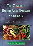 The Complete United Arab Emirates Cookbook Including Local Customs and Traditions