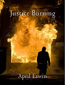 Justice Burning by [Erwin, April]