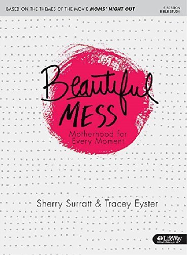 Beautiful Mess: Motherhood for Every Moment by Sherry Surratt (2014-05-01)