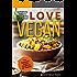 Vegan: The Essential Indian Cookbook for Vegans: vegan, indian cookbook, dairy free, plant based diet (Love Vegan 4)